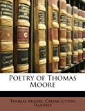Poetry of Thomas Moore, Thomas Moore and Caesar Litton Falkiner, 1146946961