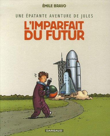 Une Epatante aventure de Jules n° 1 L'Imparfait du futur