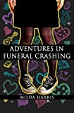 Adventures in Funeral Crashing: Funeral Crashing Series / A Kait Lenox Mystery by  Milda Harris in stock, buy online here