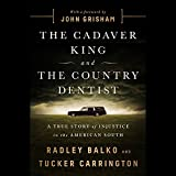 The Cadaver King and the Country Dentist ; Library Edition: A True Story of Injustice in the American South