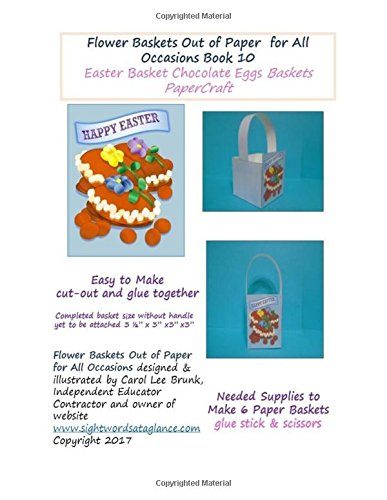 Flower Baskets Out of Paper for All Occasions Book 10: Easter Chocolate Eggs Basket PaperCraft (Volume 10)