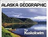 Kuskokwim River, Alaska Geographic Society Staff, 0882401874