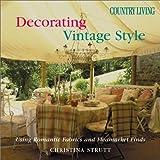 Country Living Decorating Vintage Style, Christina Strutt, 1588162400