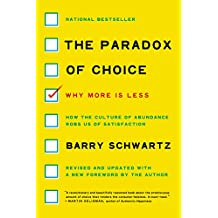 The Paradox of Choice: Why More Is Less, Revised Edition