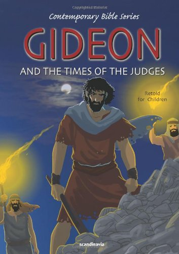 Download Gideon and the Time of the Judges -Bible Story Book for Children-God-Love-Jesus-Forgiveness-Truth-Short Stories for ... (Contemporary Bibles) ebook