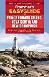 eastern canada travel guide - Frommer's EasyGuide to Prince Edward Island, Nova Scotia and New Brunswick (Easy Guides)
