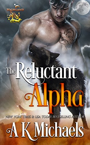 Highland Wolf Clan: The Reluctant Alpha ()