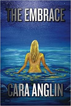 The Embrace (A Living Arts Series) by Cara Anglin (2015-07-21)