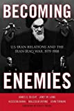 img - for Becoming Enemies: U.S.-Iran Relations and the Iran-Iraq War, 1979-1988 by Blight, James G., Lang, Janet M., Banai, Hussein, Byrne, Mal (2012) Hardcover book / textbook / text book