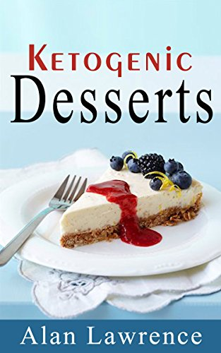 Keto Desserts: The 50 Best Ketogenic Desserts Low Carb Desserts Cookbook: Written By Expert Low Carbohydrate Nutritionist and Chef (Low Carb Desserts, Keto Cookies, Keto Desserts, Ketogenic Desserts) ()