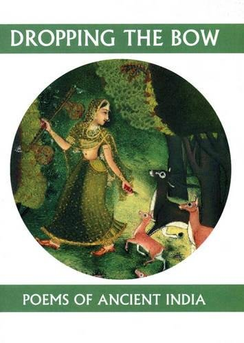 Dropping the Bow: Poems of Ancient India (Companions for the Journey) pdf epub
