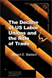 The Decline of U.S. Labor Unions and the Role of Trade (Globalization Balance Sheet)