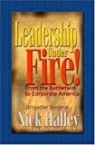 Leadership under Fire : The War Against Radical Islam, Halley, Nick, 1591967791