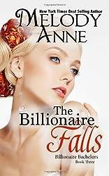 The Billionaire Falls: Billionaire Bachelors: 3 by Anne, Melody (2011) Paperback