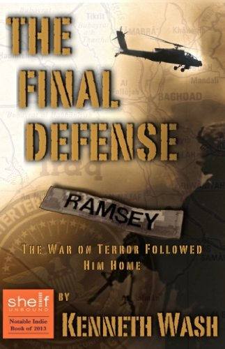 The Final Defense: The War on Terror Followed Him Home (Alan Ramsey Novel Series Book 1) by [Wash, Kenneth]