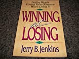 Winning at Losing, Jerry B. Jenkins, 080241737X