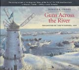 Guns Across the River: The Battle of the Windmill, 1838 by Donald E. Graves front cover