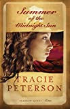Summer of the Midnight Sun, Tracie Peterson, 0764201441