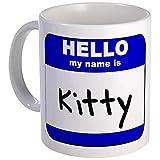 CafePress - Hello My Name Is Kitty Mug - Unique Coffee Mug, Coffee Cup