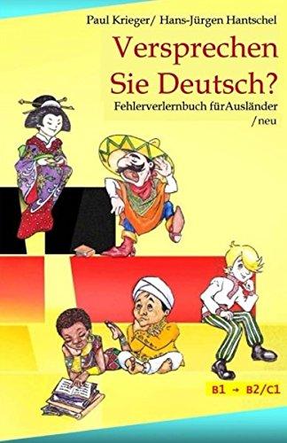 Versprechen Sie Deutsch?: Fehlerverlernbuch für Ausländer / neu