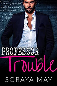 Professor Trouble (Girls of Lowell College Book 1) by [May, Soraya]