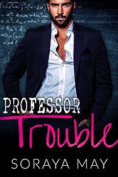 Professor Trouble by [May, Soraya]