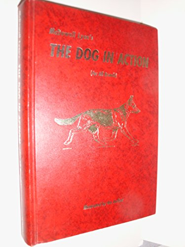 The Dog in Action: A Study of Anatomy and Locomotion As Applying to All Breeds by Brand: Howell Book House