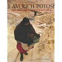 I Am Rich Potosi: The Mountain That Eats Men