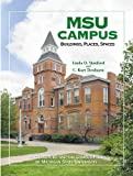 img - for MSU Campus Buildings, Places, Spaces: Architecture and the Campus Park of Michigan State University book / textbook / text book