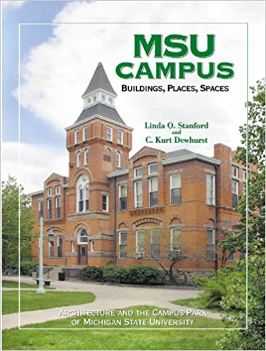 Michigan State Campus >> Msu Campus Buildings Places Spaces Architecture And The