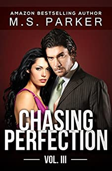 Chasing Perfection Vol. 3 by [Parker, M. S.]