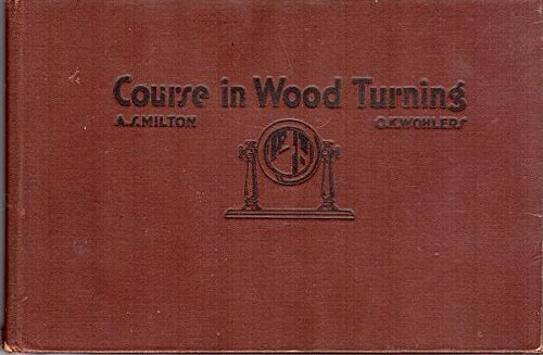 A course in wood turning,, Milton, Archie Seldon