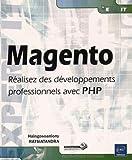 Magento - Réalisez des développements professionnels avec PHP