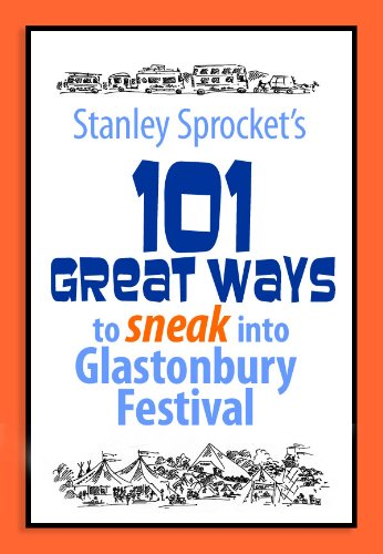 (101 Great ways  to sneak into Glastonbury Festival)