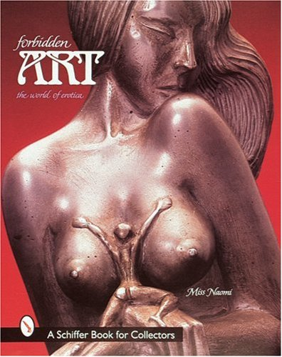 Forbidden Art: The World of Erotica (Schiffer Military History)