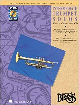 Book By The Canadian Brass Canadian Brass Book of Intermediate Trumpet Solos: Trumpet and Piano with a CD of performances and a