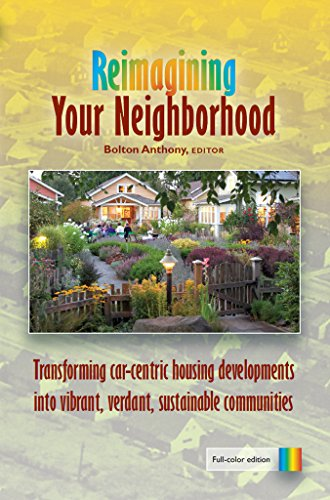 Reimagining Your Neighborhood: Transforming car-centric suburban developments into vibrant, verdant, sustainable communities