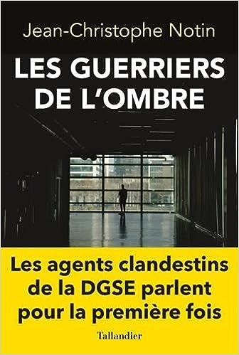 Jean-Christophe Notin - Les guerriers de l'ombre (2017)
