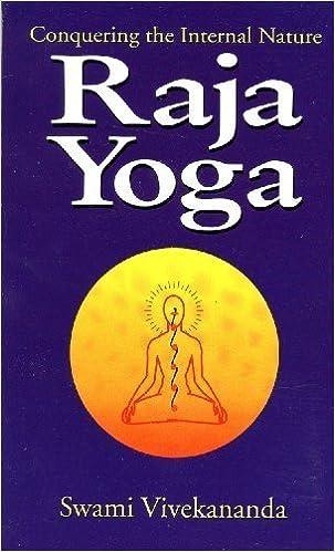 Raja-yoga, or, Conquering the internal nature: Vivekananda ...