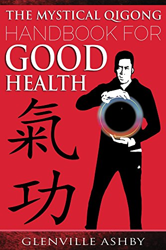 The Mystical Qigong Handbook For Good Health by [Ashby, Glenville]
