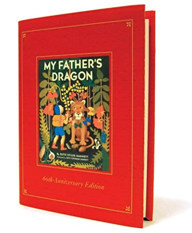My Father's Dragon 60th Anniversary Edition (My Fathers Dragon Book 2)