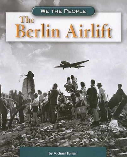 Download The Berlin Airlift (We the People: Modern America) PDF