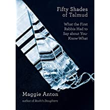 Fifty Shades of Talmud: What the First Rabbis Had to Say about You-Know-What