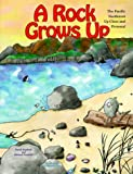 img - for A Rock Grows Up: The Pacific Northwest Up Close and Personal book / textbook / text book