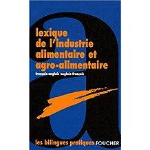 Lexique De L'Industrie Alimentaire Et Agro-Alimentaire