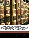 Concordances des Numéros Anciens et des Numéros Actuels des Manuscrits Latins de la Bibliothèque Nationale, Henri Auguste Omont, 1144908256