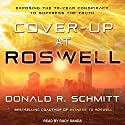 Cover-Up at Roswell: Exposing the 70-Year Conspiracy to Suppress the Truth Audiobook by Donald R. Schmitt Narrated by Rudy Sanda
