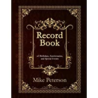 Record Book: of Birthdays, Anniversaries, and Special Events (With additional lines for easier writing)