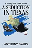 A Seduction in Texas, Anthony Byars, 0595360025