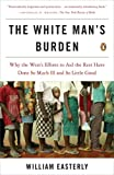 The White Man's Burden, William Easterly, 0143038826